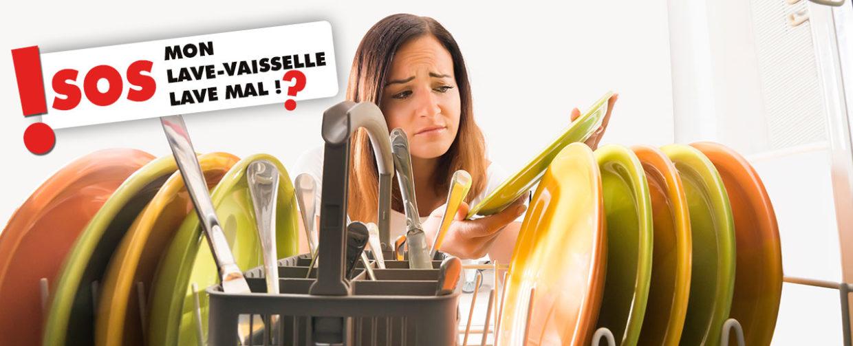 lave vaisselle qui lave mal